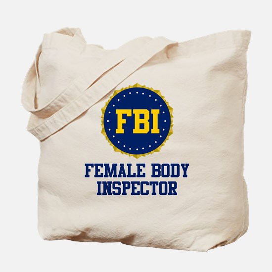 FBI Female Body Inspector Tote Bag