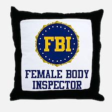 FBI Female Body Inspector Throw Pillow