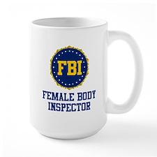 FBI Female Body Inspector Ceramic Mugs