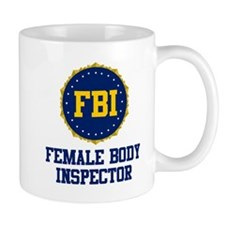 FBI Female Body Inspector Small Mug