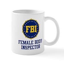 FBI Female Body Inspector Small Mugs