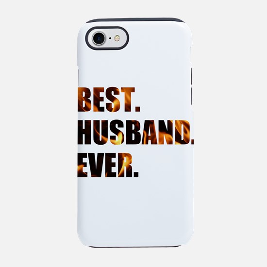 Fiery Best Husband Ever iPhone 7 Tough Case