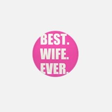 Pink Best Wife Ever Mini Button