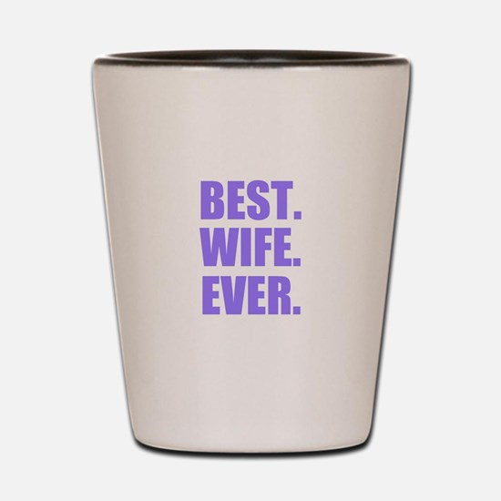 Purple Best Wife Ever Shot Glass