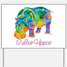 I Love Hippos of Many Colors Yard Sign
