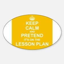 Keep Calm and Pretend it's on the Lesson Plan Stic