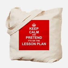 Keep Calm and Pretend it's on the Lesson Plan Tote
