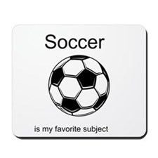 Soccer is my favorite subject Mousepad