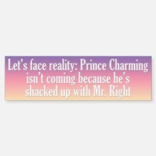 Prince Charming & Mr. Right Bumper Bumper Sticker