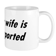My Wife is Imported (French) Mug