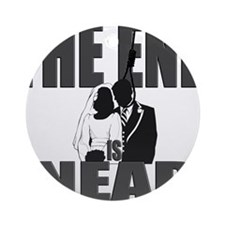 The End is Near Ornament (Round)