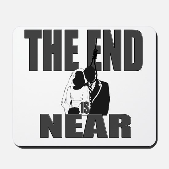 The End is Near Mousepad