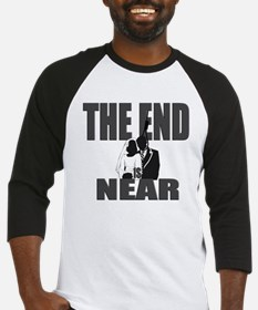 The End is Near Baseball Jersey