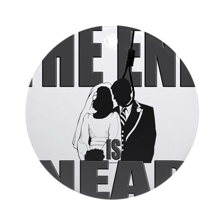 End Is Near Groom Ornament (Round)