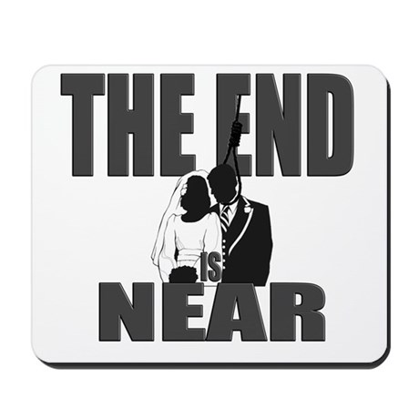 End Is Near Groom Mousepad