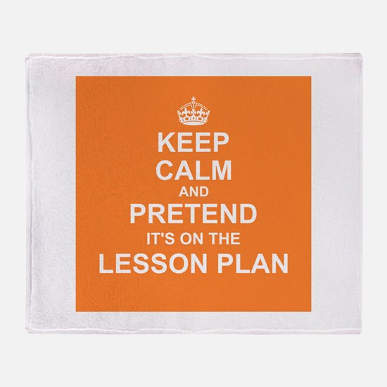 Keep Calm and Pretend it's on the Lesson Plan Thro