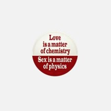 Love is Chemistry / Sex is Physics Mini Button