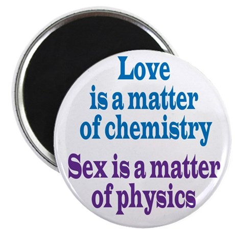 Love is Chemistry / Sex is Physics Magnet