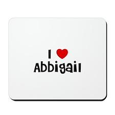 I * Abbigail Mousepad