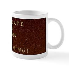 Umm, CHOCOLATE! Mug