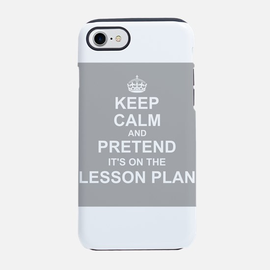 Keep Calm and Pretend it's on the Lesson Plan iPho