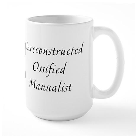 Unreconstructed Ossified Manualist Large Mug