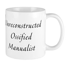 Unreconstructed Ossified Manualist Small Mug