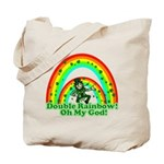Double Rainbow Oh My God Tote Bag