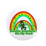 "Double Rainbow Oh My God 3.5"" Button (100 pack)"