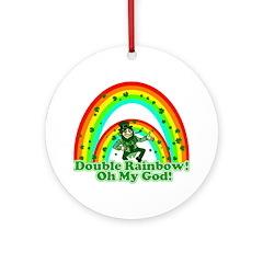 Double Rainbow Oh My God Ornament (Round)