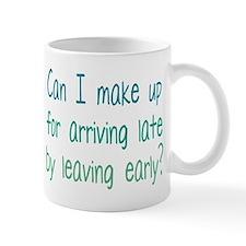 Make Up for Being Late Mug