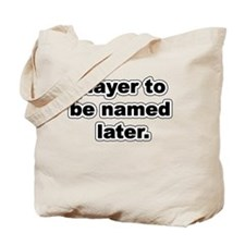 Player to be named later. Tote Bag