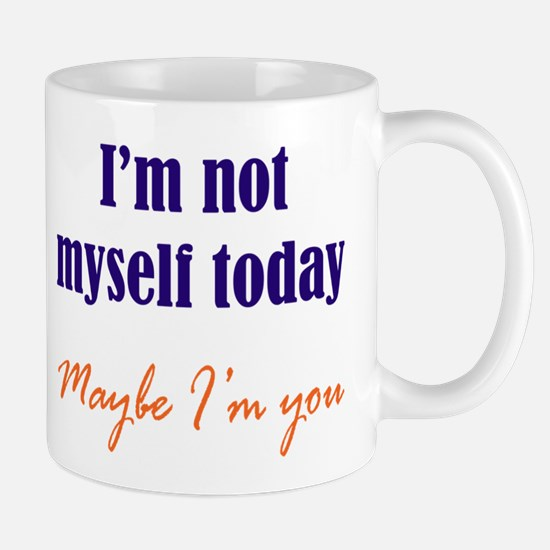 Not Myself Today Mug