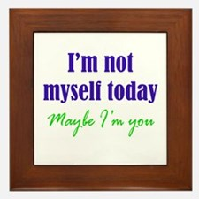 Not Myself Today Framed Tile
