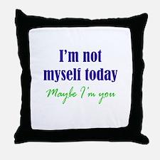 Not Myself Today Throw Pillow
