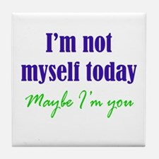 Not Myself Today Tile Coaster