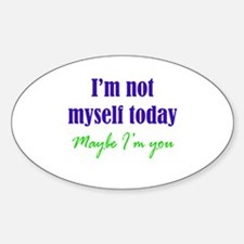 Not Myself Today Decal
