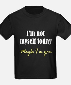 Not Myself Today T