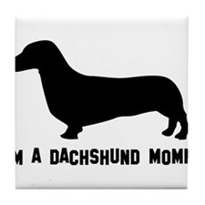 I'm a dachshund mommy Tile Coaster