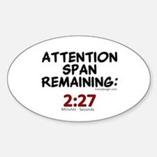 Attention Span Remaining: 2:2 Sticker (Oval)