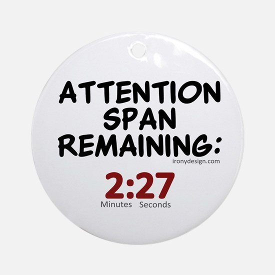 Attention Span Remaining: 2:2 Ornament (Round)