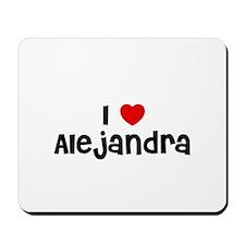 I * Alejandra Mousepad