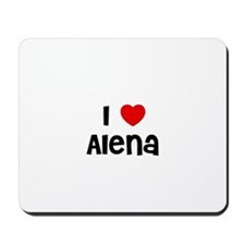 I * Alena Mousepad