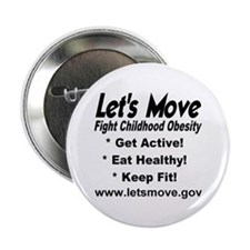 "Let's Move Fight Childhood Obesity 2.25"" Button"
