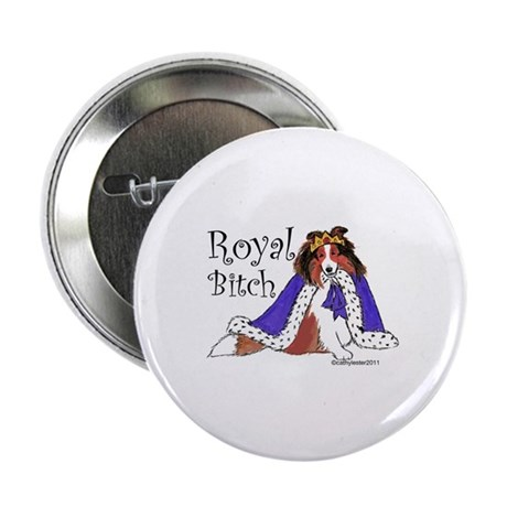 "Royal Bitch Sheltie 2.25"" Button (10 pack)"