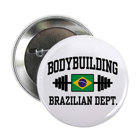 "Brazilian Bodybuilder 2.25"" Button"