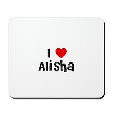 I * Alisha Mousepad