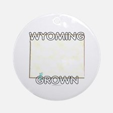 Wyoming grown Ornament (Round)