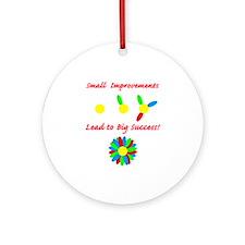 Improvements Success Ornament (Round)