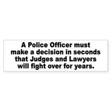 A Police Officer must Bumper Sticker